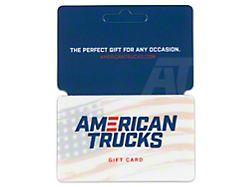 $100 AmericanTrucks Gift Card (E-mailed)
