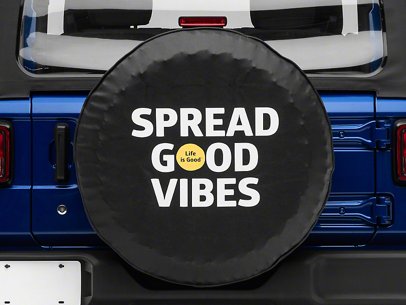Life is Good Spread Good Vibes Spare Tire Cover (87-19 Jeep Wrangler YJ, TJ, JK & JL)