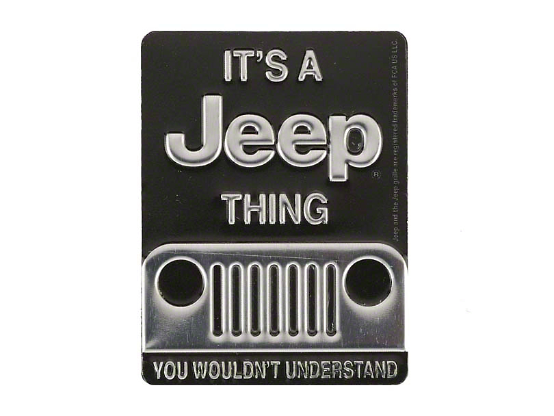 Its a Jeep Thing Embossed Metal Magnet