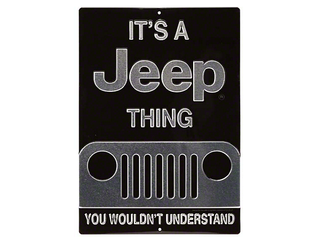 Its a Jeep Thing Embossed Tin Sign