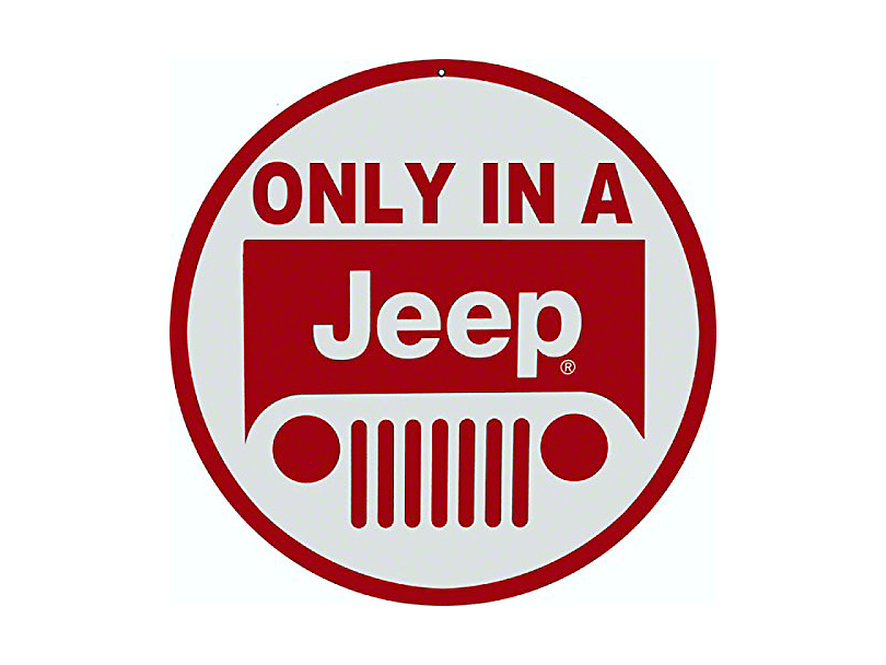 Only In A Jeep Sign