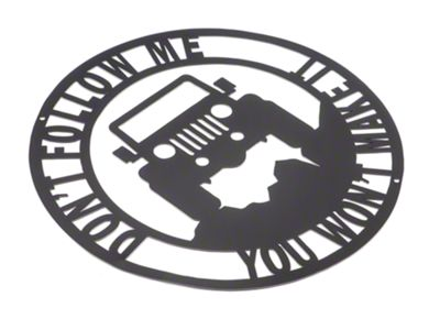 Jeep Wrangler Laser Silhouette Sign Dont Follow Me