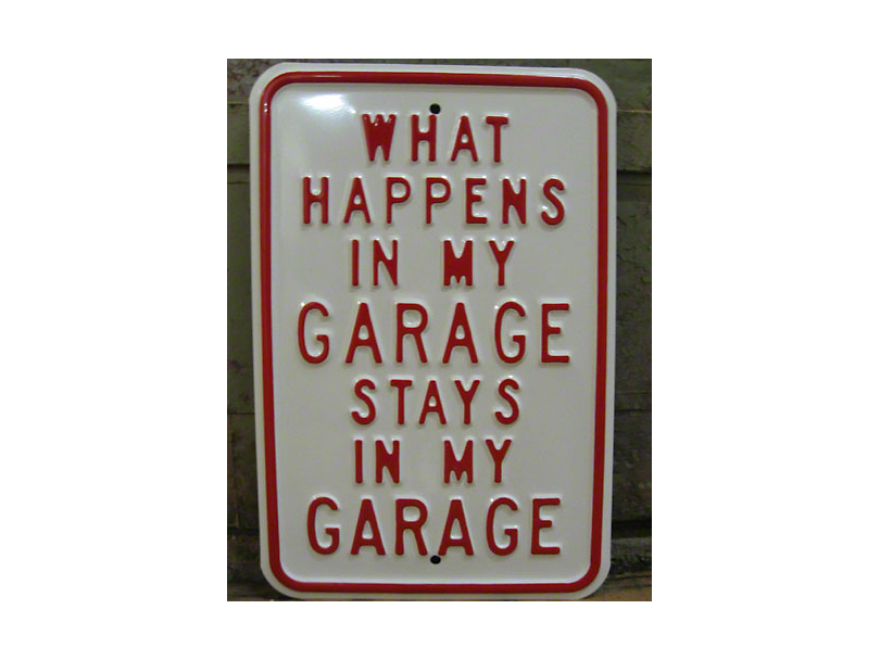 What Happens in my Garage Stays in my Garage Metal Wall Sign