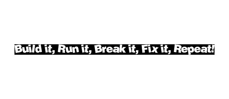 Built It - Run It - Break It - Fix It - Repeat Windshield Banner (87-18 Jeep Wrangler YJ, TJ, JK & JL)