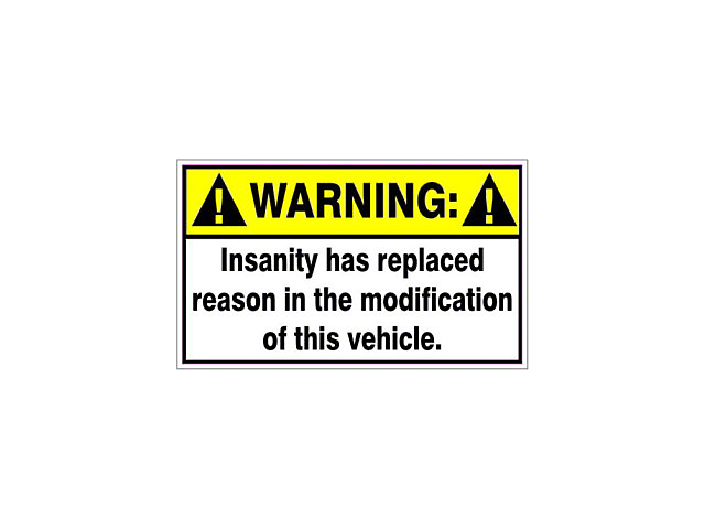SEC10 Warning Insanity has Replaced Reason Decal