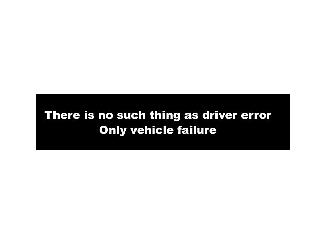 There is No Such Thing as Driver Error Decal