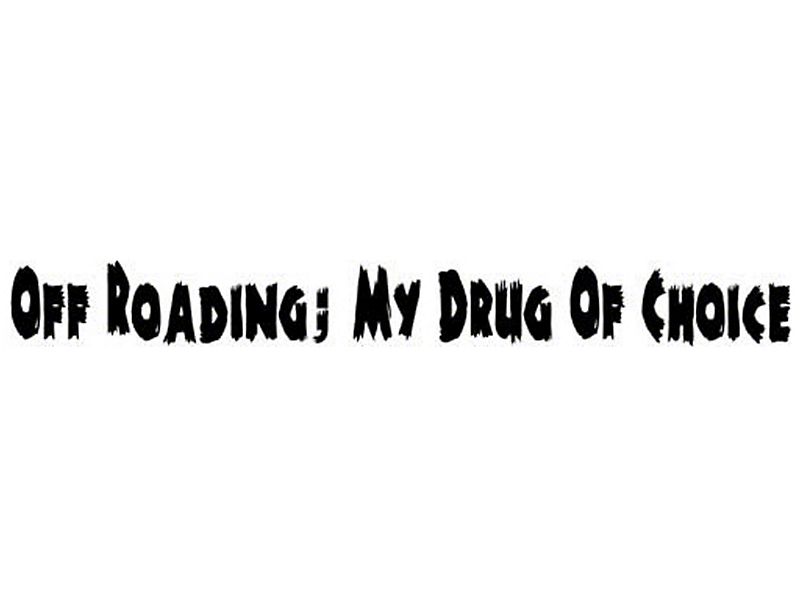 Off-Roading My Drug of Choice Window Decal
