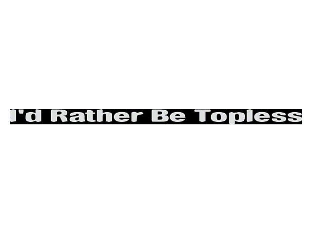SEC10 I'd Rather be Topless Decal