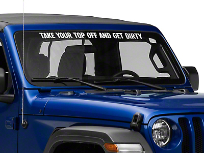 Take Your Top Off and Get Dirty Decal
