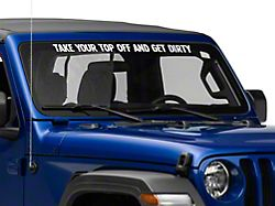 Take Your Top Off and Get Dirty Decal - Small
