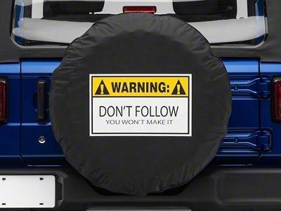 Warning, Don't Follow Spare Tire Cover (87-18 Jeep Wrangler YJ, TJ, JK & JL)