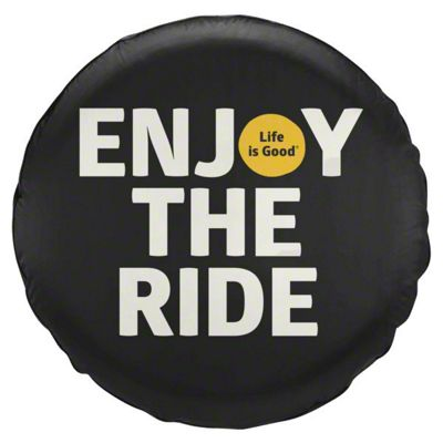 Life is Good Enjoy the Ride Spare Tire Cover (87-18 Jeep Wrangler YJ, TJ, JK & JL)