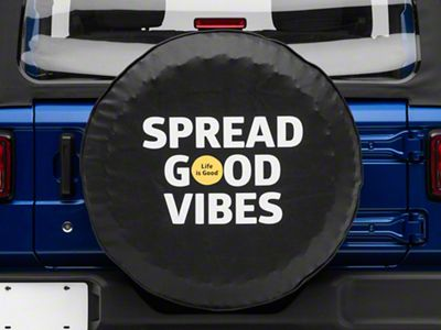 Life is Good Spread Good Vibes Spare Tire Cover (87-18 Jeep Wrangler YJ, TJ, JK & JL)