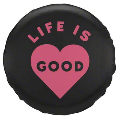 Life is Good Pink Heart Spare Tire Cover (87-18 Jeep Wrangler YJ, TJ, JK & JL)