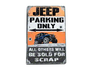 Jeep Parking Only - All Others Sold for Scrap Metal Sign