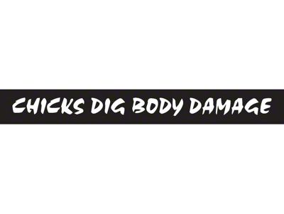 Chicks Dig Body Damage Decal