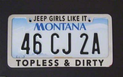 Jeep Girls Like It Topless & Dirty License Plate Frame