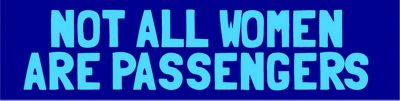 Not All Women Are Passengers Decal